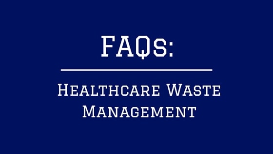 FAQs: Healthcare Waste Management