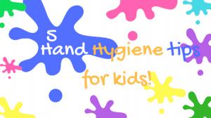 5 Hand Hygiene Tips for Kids!